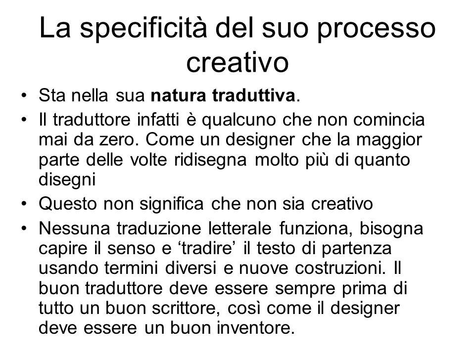 La specificità del suo processo creativo