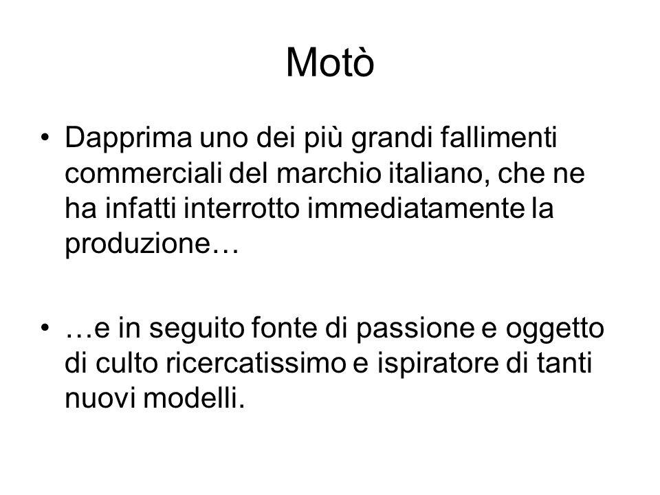MotòDapprima uno dei più grandi fallimenti commerciali del marchio italiano, che ne ha infatti interrotto immediatamente la produzione…