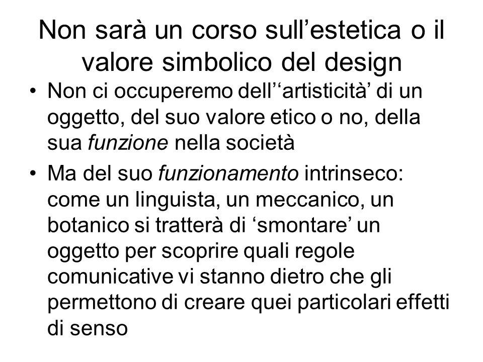 Non sarà un corso sull'estetica o il valore simbolico del design
