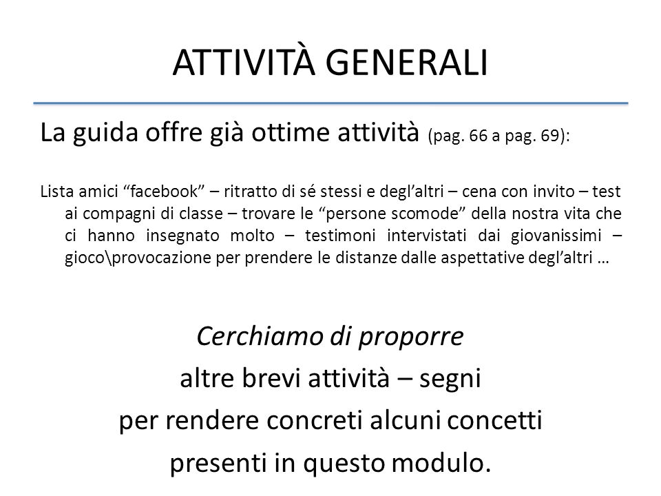 ATTIVITÀ GENERALI La guida offre già ottime attività (pag. 66 a pag. 69):