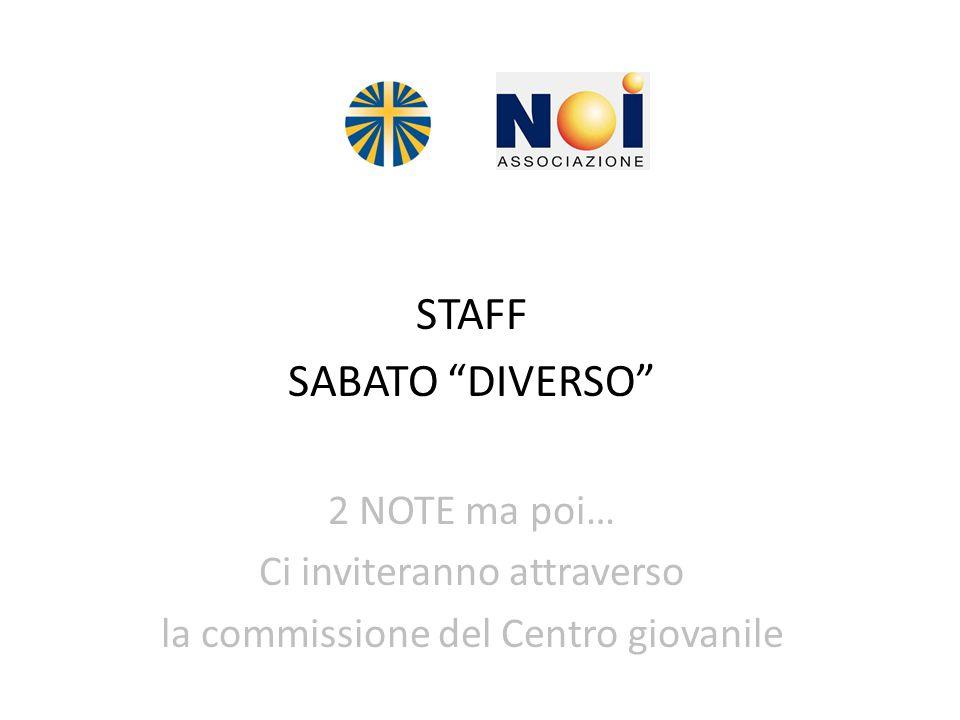 STAFF SABATO DIVERSO 2 NOTE ma poi… Ci inviteranno attraverso