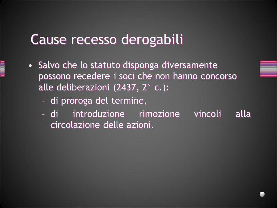 Cause recesso derogabili