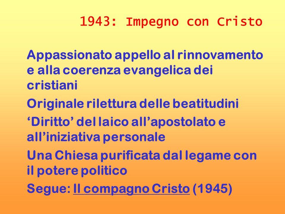1943: Impegno con CristoAppassionato appello al rinnovamento e alla coerenza evangelica dei cristiani.