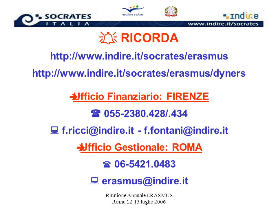  RICORDA http://www.indire.it/socrates/erasmus