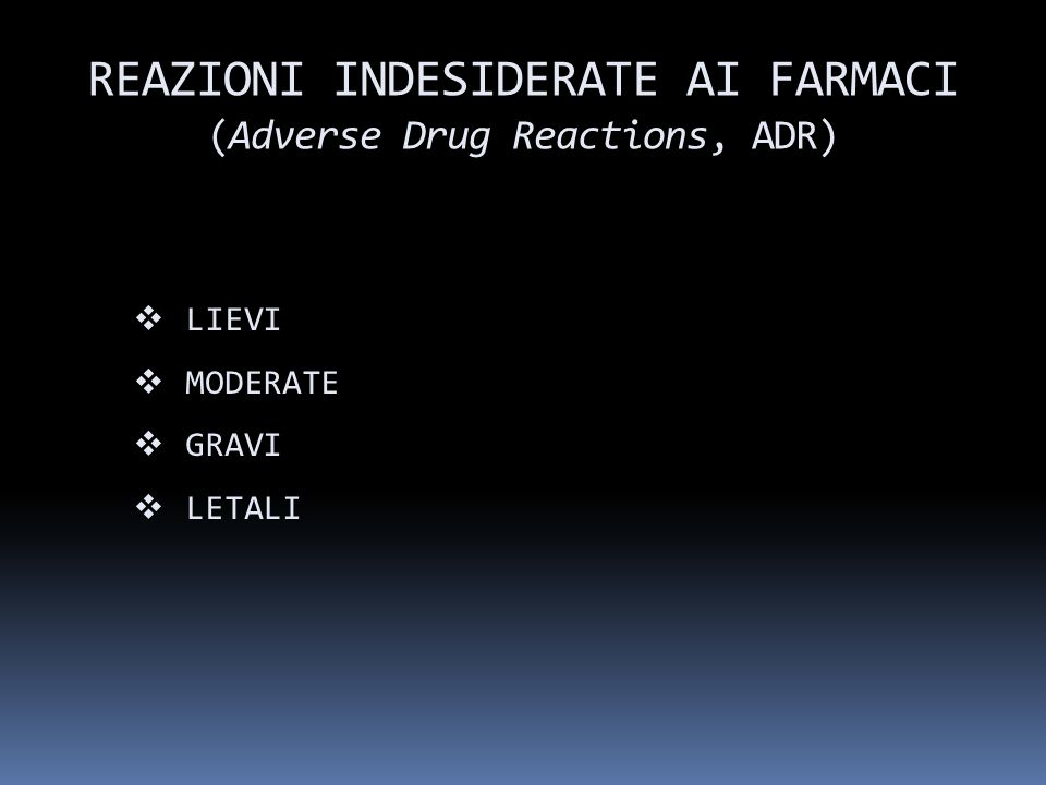 REAZIONI INDESIDERATE AI FARMACI (Adverse Drug Reactions, ADR)