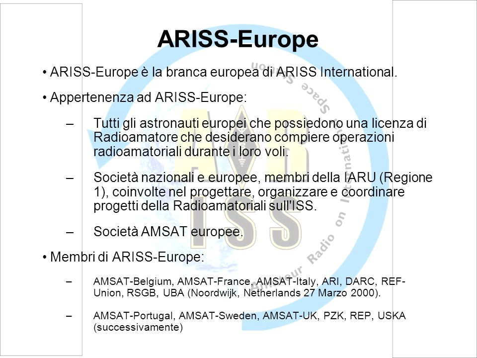 ARISS-Europe ARISS-Europe è la branca europea di ARISS International.