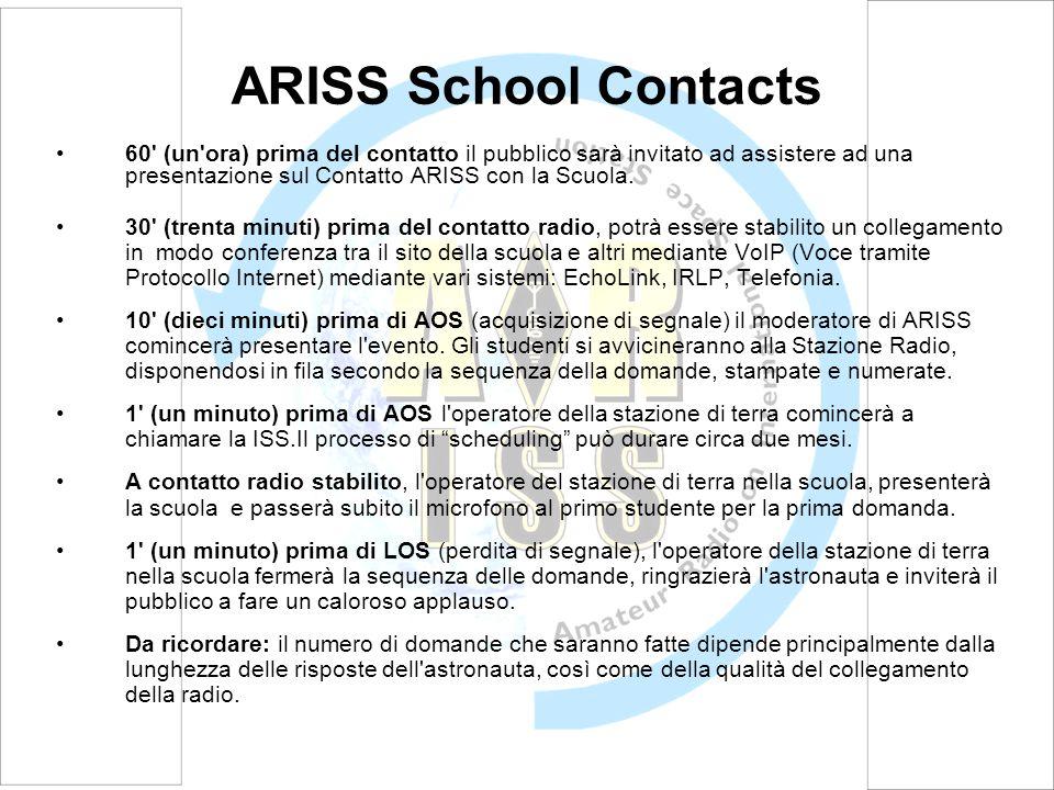 ARISS School Contacts 60 (un ora) prima del contatto il pubblico sarà invitato ad assistere ad una presentazione sul Contatto ARISS con la Scuola.
