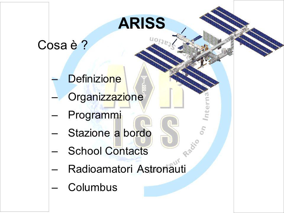 ARISS Cosa è Definizione Organizzazione Programmi Stazione a bordo