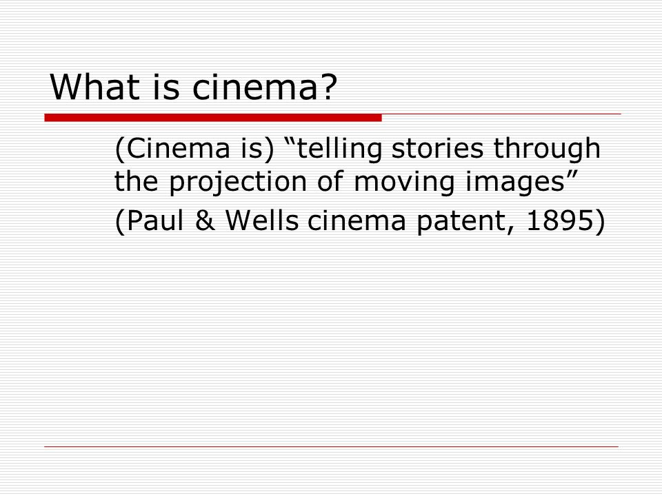 What is cinema.