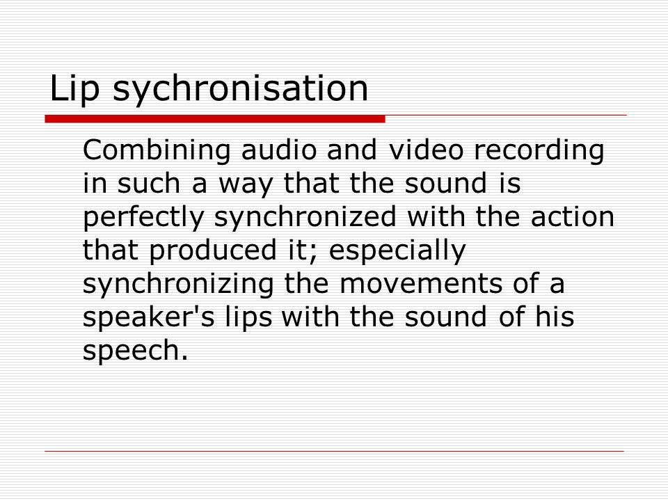 Lip sychronisation