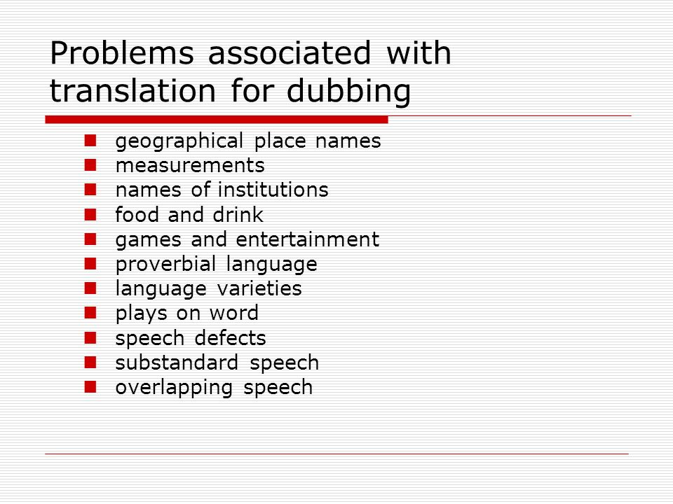 Problems associated with translation for dubbing