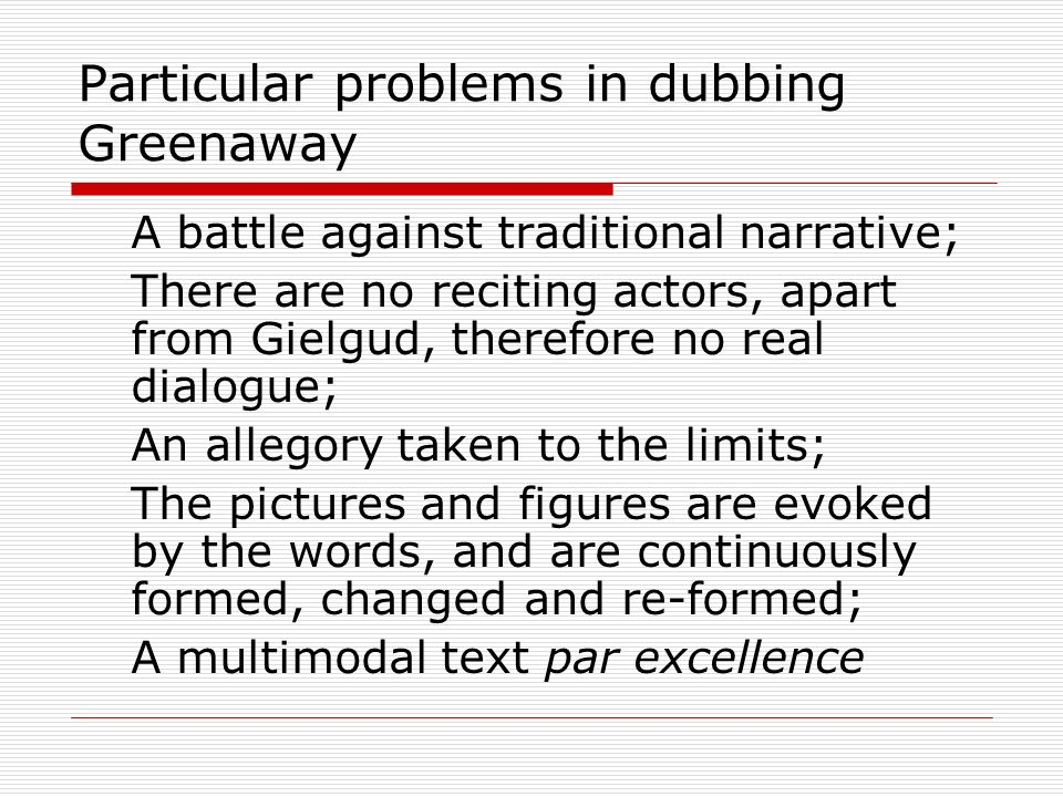 Particular problems in dubbing Greenaway