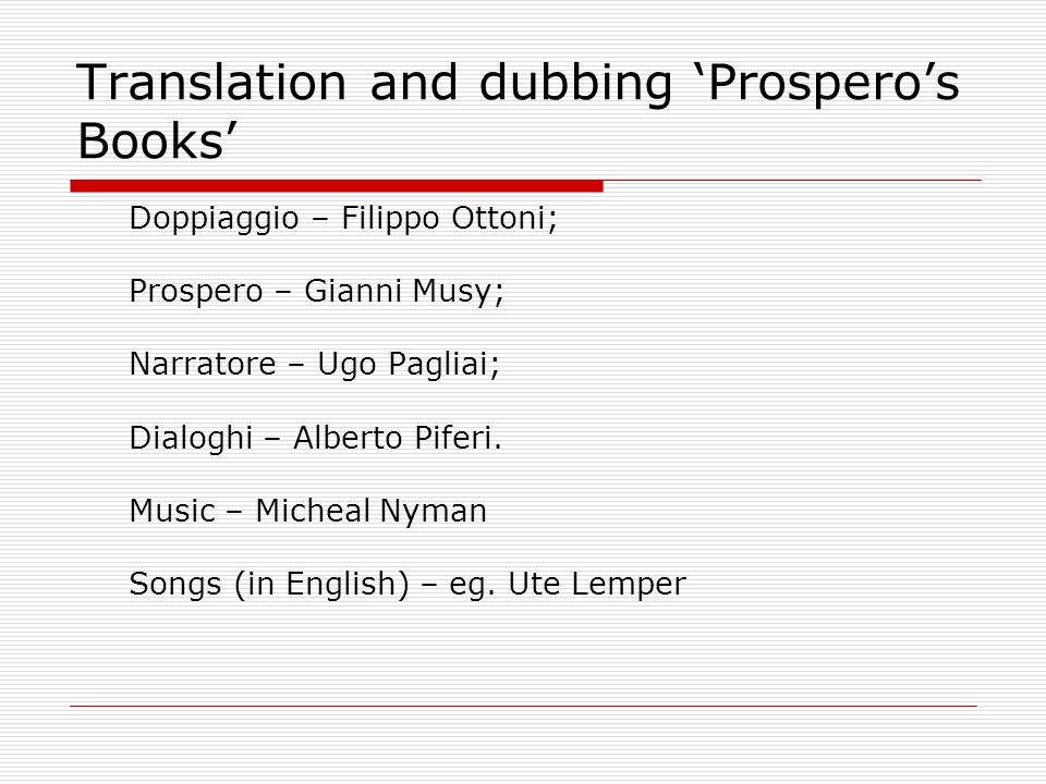 Translation and dubbing 'Prospero's Books'