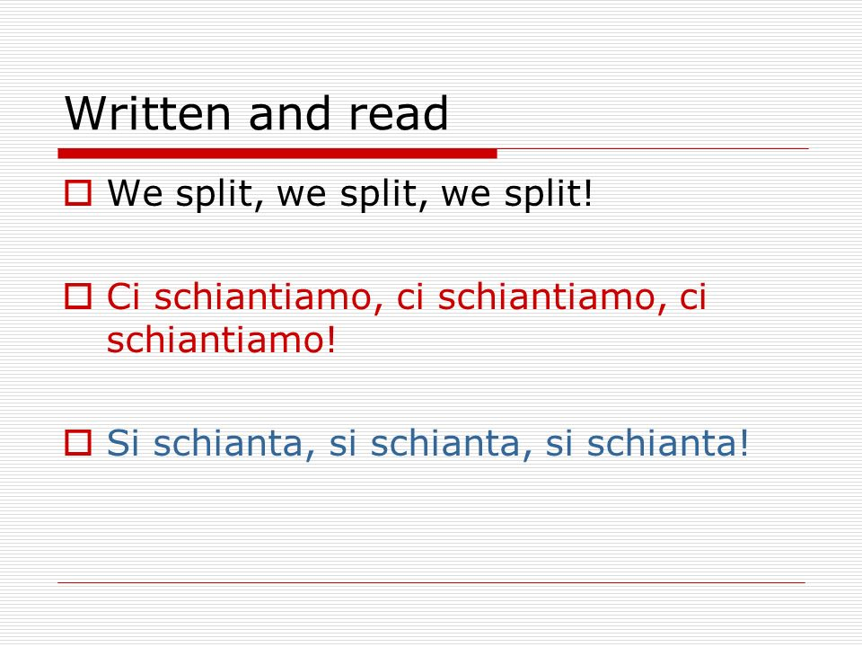 Written and read We split, we split, we split!