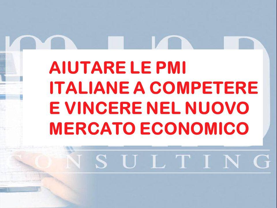 AIUTARE LE PMI ITALIANE A COMPETERE E VINCERE NEL NUOVO MERCATO ECONOMICO