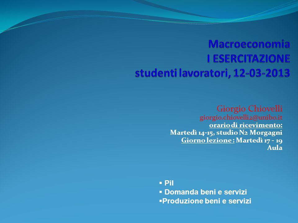 Macroeconomia I ESERCITAZIONE studenti lavoratori, 12-03-2013