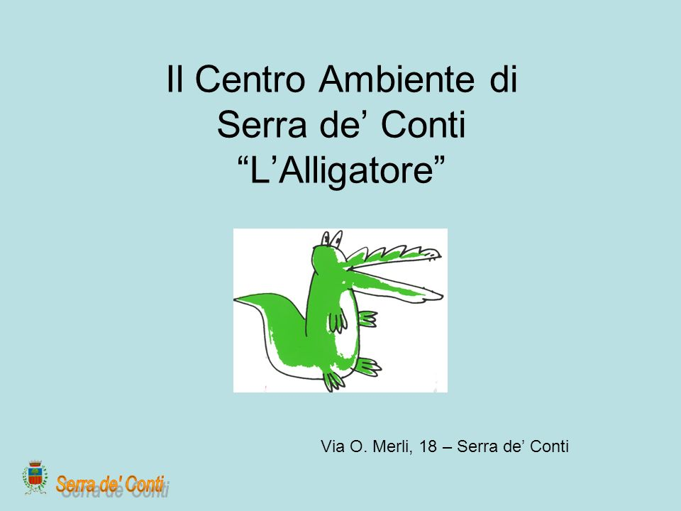 Il Centro Ambiente di Serra de' Conti L'Alligatore