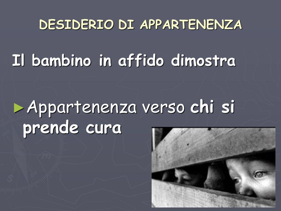 DESIDERIO DI APPARTENENZA