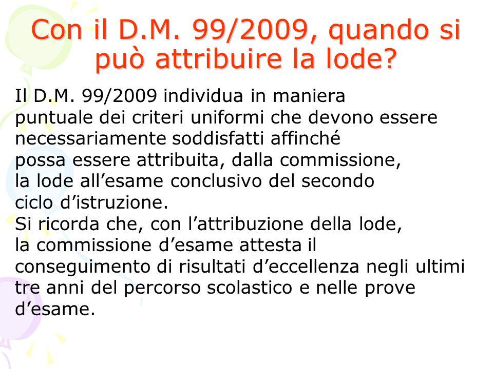 Con il D.M. 99/2009, quando si può attribuire la lode