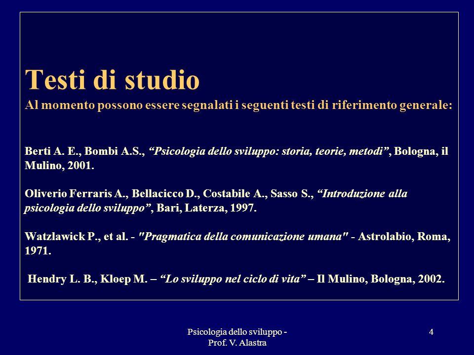 Psicologia dello sviluppo - Prof. V. Alastra