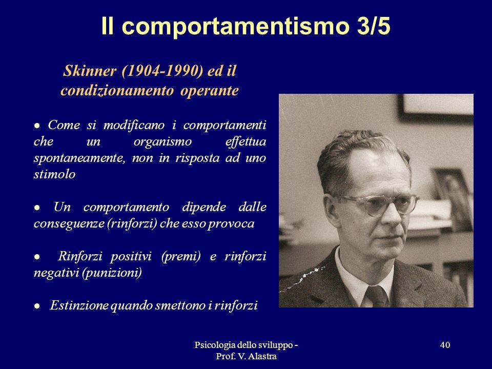 Il comportamentismo 3/5 Skinner (1904-1990) ed il condizionamento operante.