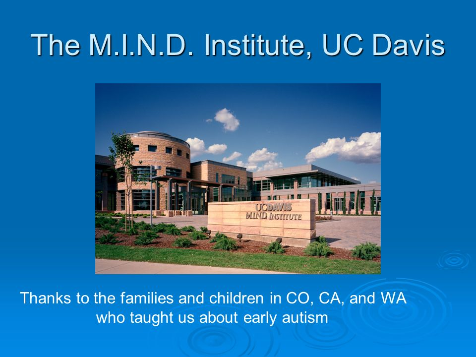The M.I.N.D. Institute, UC Davis