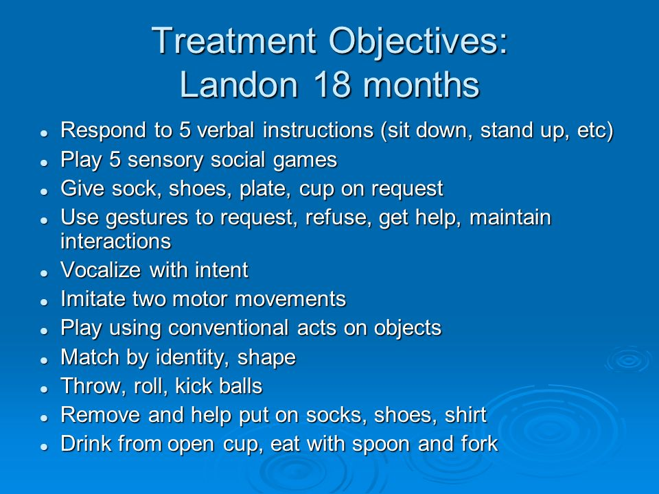 Treatment Objectives: Landon 18 months