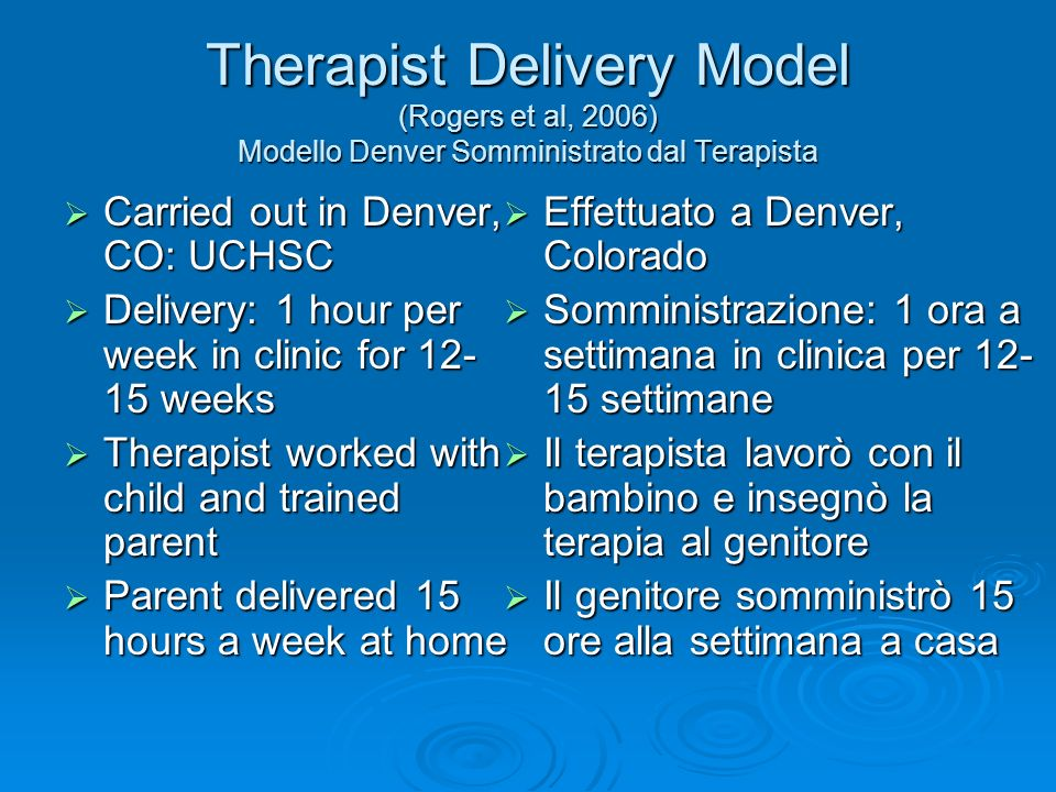 Therapist Delivery Model (Rogers et al, 2006) Modello Denver Somministrato dal Terapista