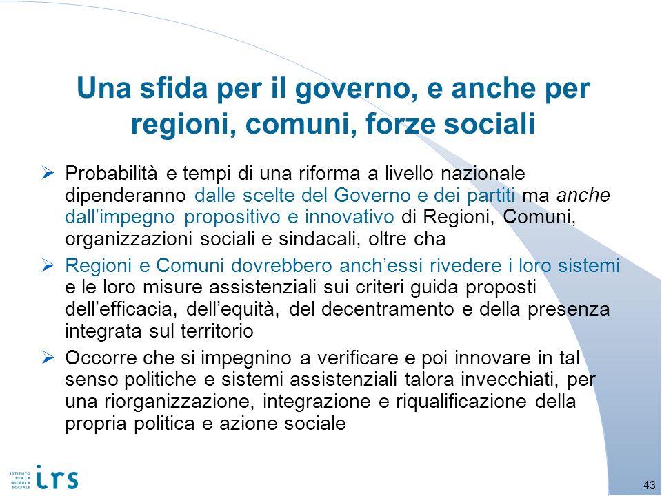 Una sfida per il governo, e anche per regioni, comuni, forze sociali