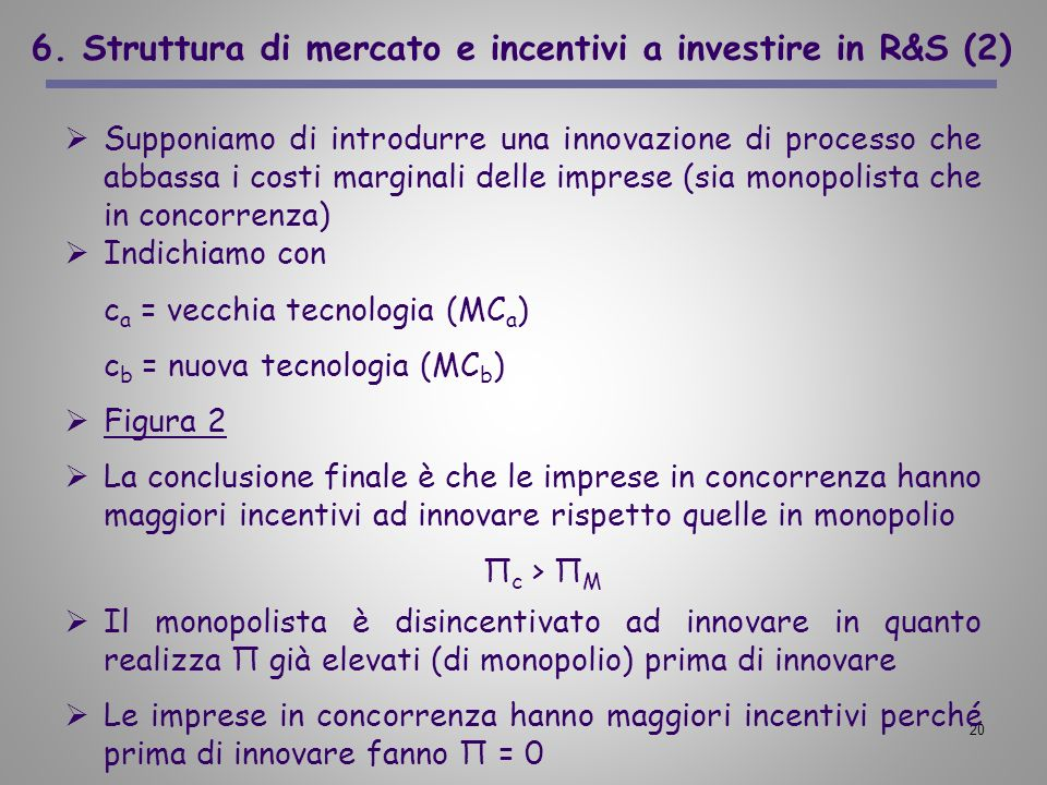 6. Struttura di mercato e incentivi a investire in R&S (2)