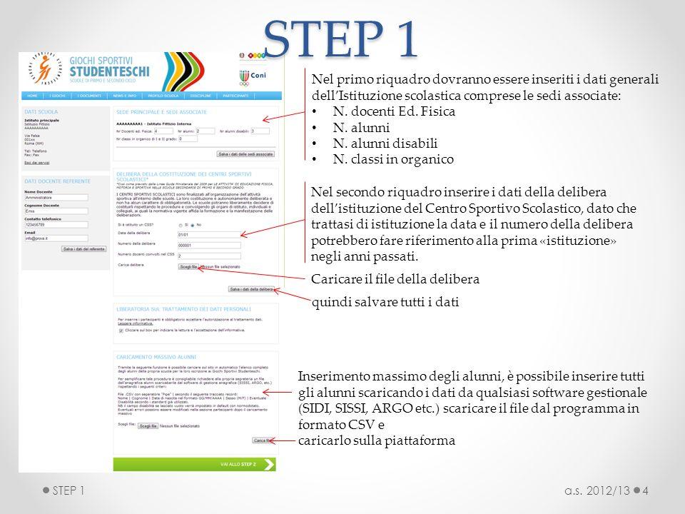 STEP 1 Nel primo riquadro dovranno essere inseriti i dati generali dell'Istituzione scolastica comprese le sedi associate: