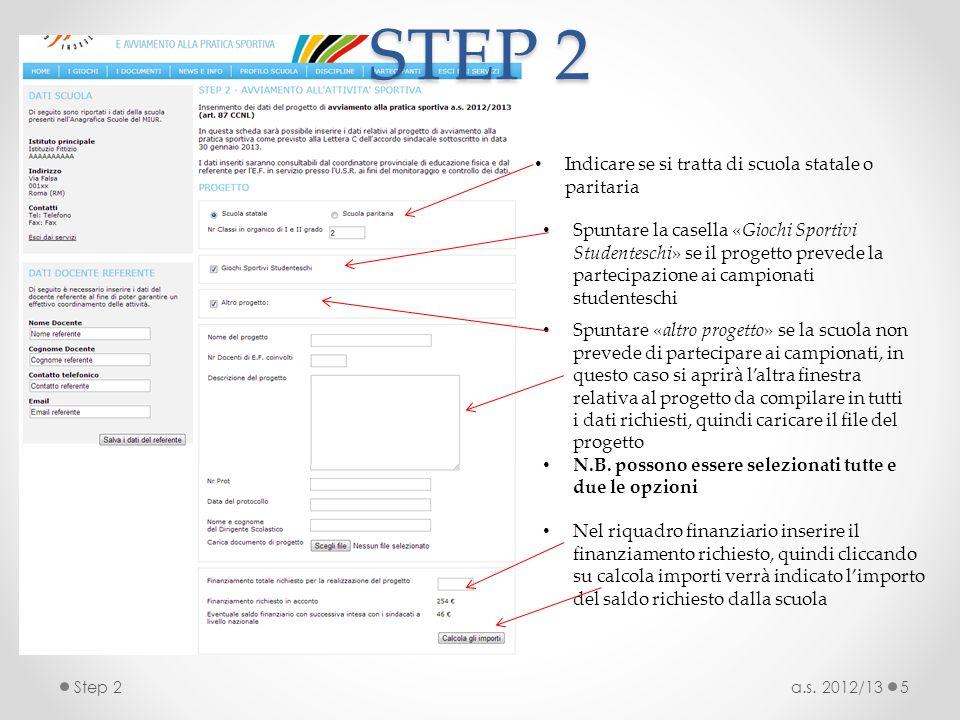 STEP 2 Indicare se si tratta di scuola statale o paritaria