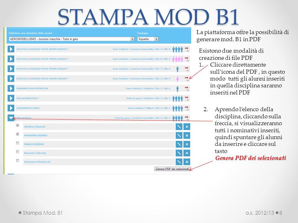 STAMPA MOD B1 La piattaforma offre la possibilità di generare mod. B1 in PDF. Esistono due modalità di creazione di file PDF.