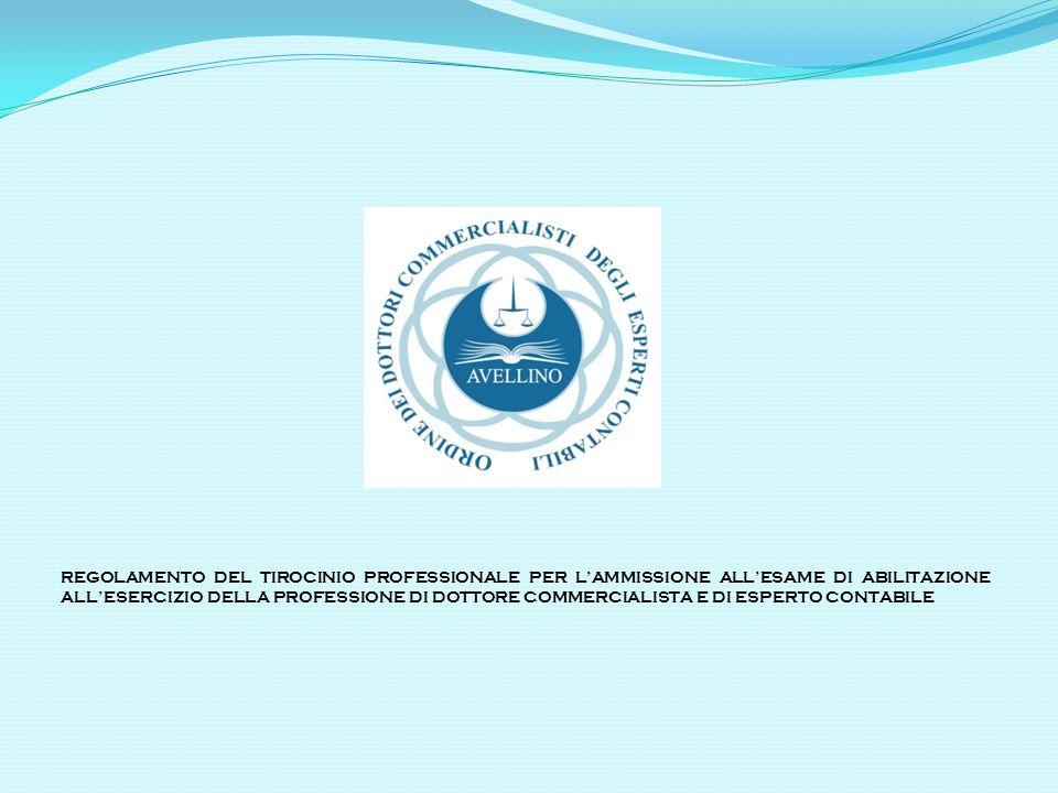 REGOLAMENTO DEL TIROCINIO PROFESSIONALE PER L'AMMISSIONE ALL'ESAME DI ABILITAZIONE ALL'ESERCIZIO DELLA PROFESSIONE DI DOTTORE COMMERCIALISTA E DI ESPERTO CONTABILE