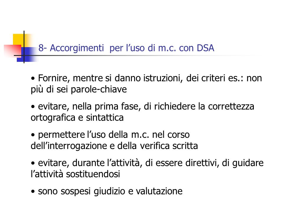 8- Accorgimenti per l'uso di m.c. con DSA