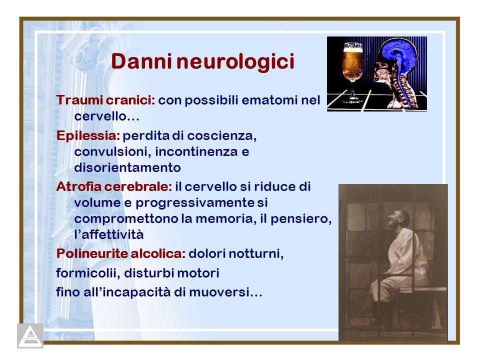 Danni neurologici Traumi cranici: con possibili ematomi nel cervello…