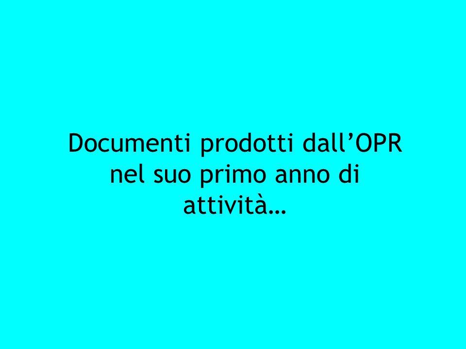 Documenti prodotti dall'OPR nel suo primo anno di attività…
