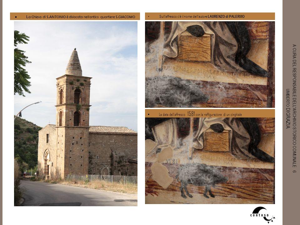 La Chiesa di S.ANTONIO è dislocata nell antico quartiere S.GIACOMO