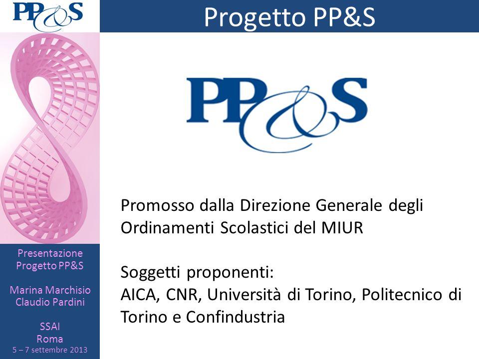 Progetto PP&S Promosso dalla Direzione Generale degli Ordinamenti Scolastici del MIUR. Soggetti proponenti: