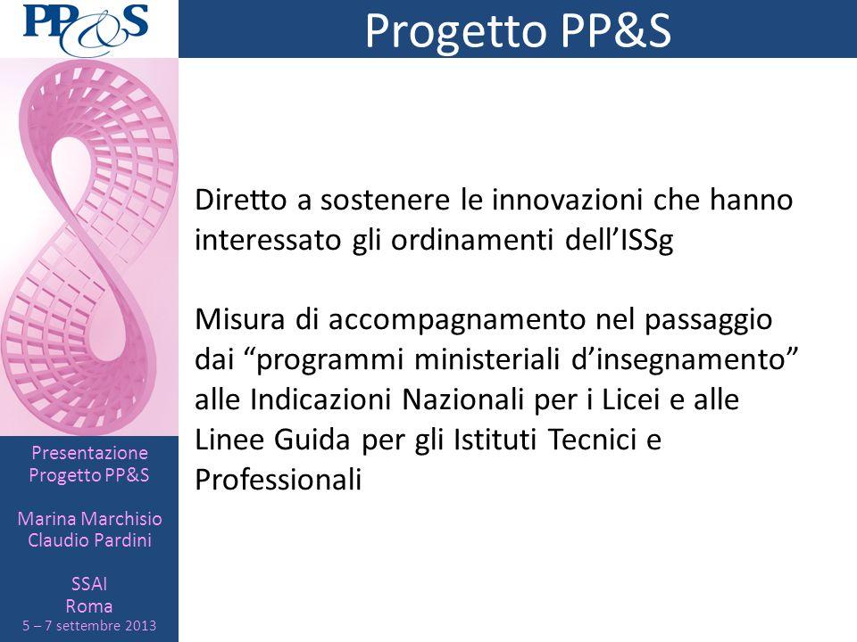 Progetto PP&S Diretto a sostenere le innovazioni che hanno interessato gli ordinamenti dell'ISSg.