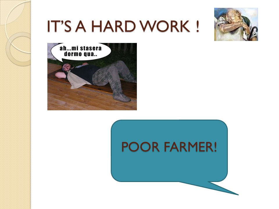 IT'S A HARD WORK ! POOR FARMER!
