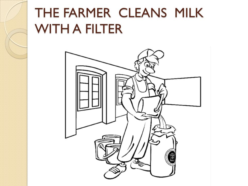 THE FARMER CLEANS MILK WITH A FILTER