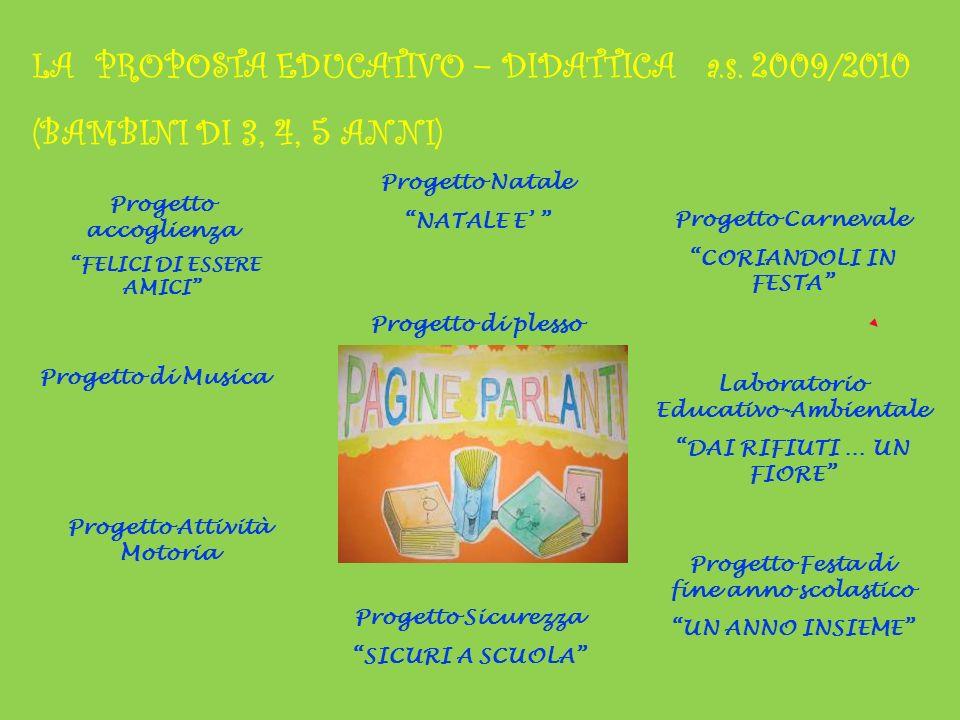 LA PROPOSTA EDUCATIVO – DIDATTICA a.s. 2009/2010