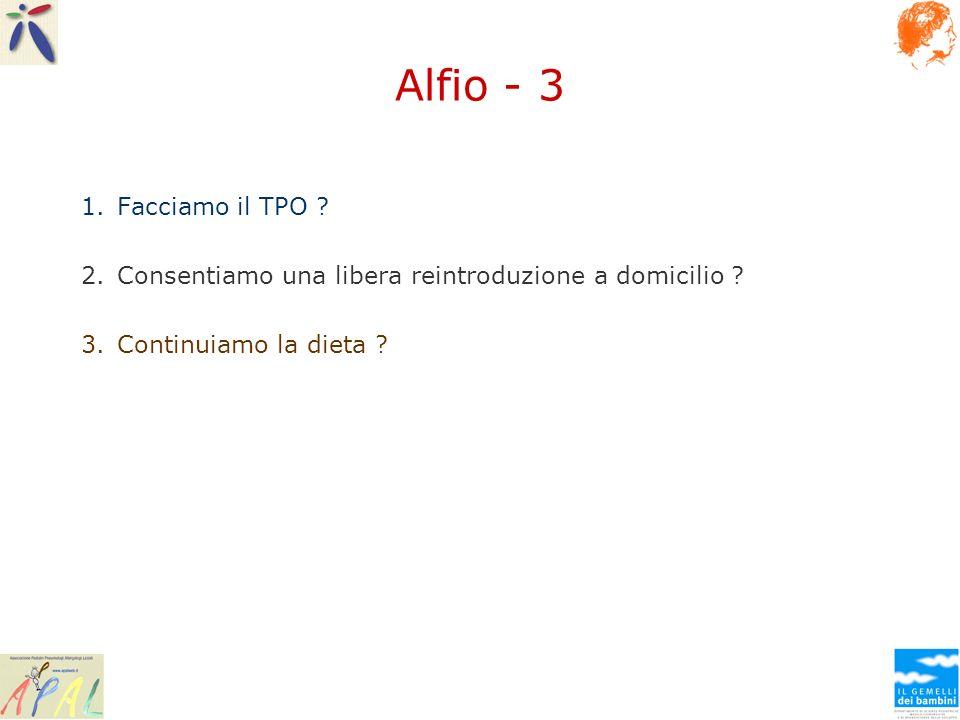 Alfio - 3 Facciamo il TPO . Consentiamo una libera reintroduzione a domicilio .