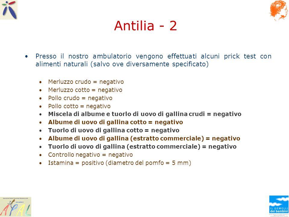 Antilia - 2 Presso il nostro ambulatorio vengono effettuati alcuni prick test con alimenti naturali (salvo ove diversamente specificato)