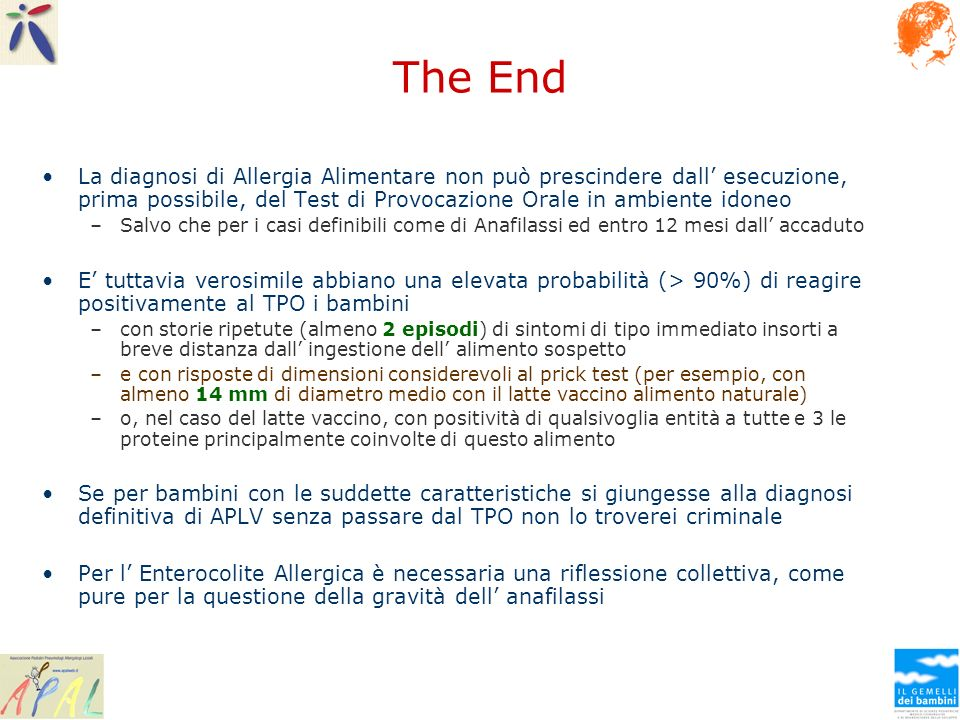 The End La diagnosi di Allergia Alimentare non può prescindere dall' esecuzione, prima possibile, del Test di Provocazione Orale in ambiente idoneo.