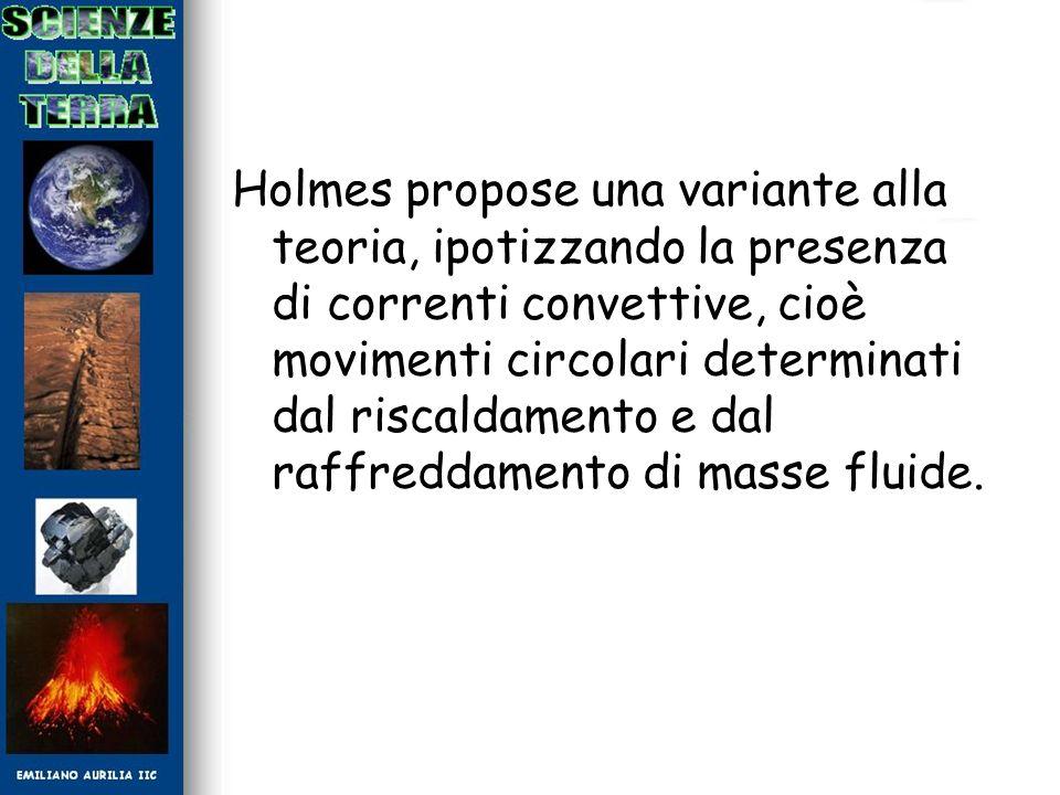 Holmes propose una variante alla teoria, ipotizzando la presenza di correnti convettive, cioè movimenti circolari determinati dal riscaldamento e dal raffreddamento di masse fluide.