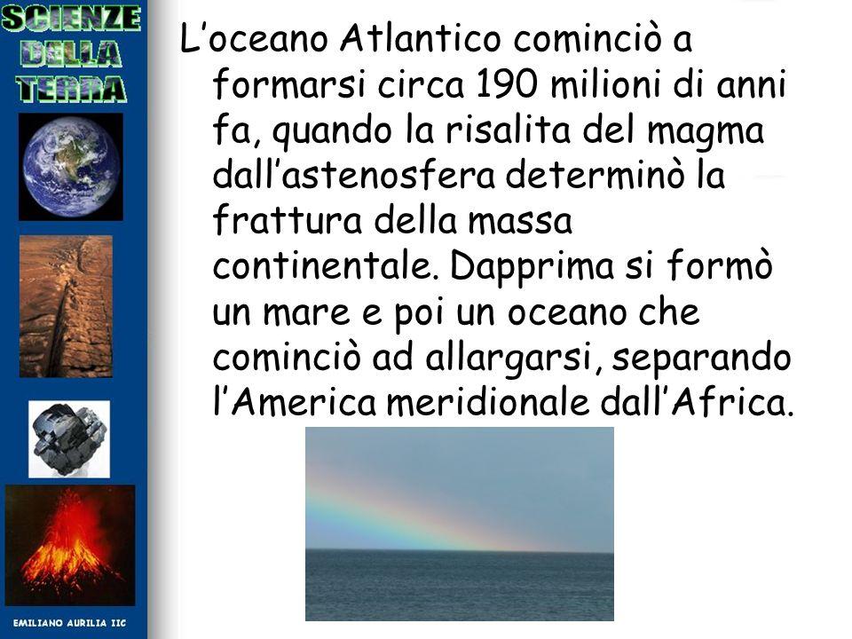 L'oceano Atlantico cominciò a formarsi circa 190 milioni di anni fa, quando la risalita del magma dall'astenosfera determinò la frattura della massa continentale.
