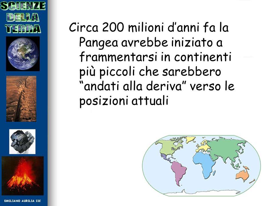 Circa 200 milioni d'anni fa la Pangea avrebbe iniziato a frammentarsi in continenti più piccoli che sarebbero andati alla deriva verso le posizioni attuali