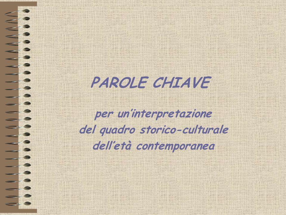 PAROLE CHIAVE per un'interpretazione del quadro storico-culturale